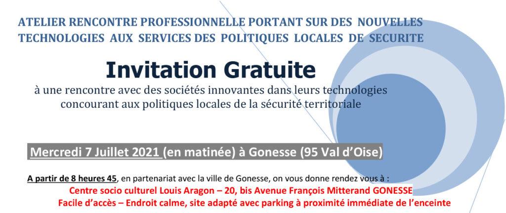 Rencontre professionnelle portant sur des nouvelles technologies aux services des politiques locales de sécurité, le 07 juillet 2021 (Gonesse - 95)
