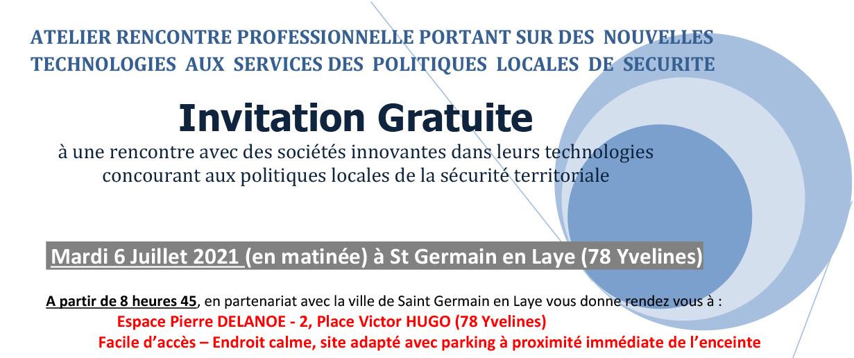 Rencontre professionnelle portant sur des nouvelles technologies aux services des politiques locales de sécurité, le 06 juillet 2021 (St Germain en Laye - 78)